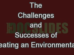 The Challenges and Successes of Creating an Environmentally