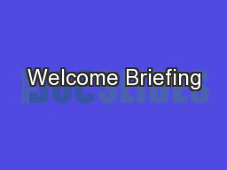 Welcome Briefing