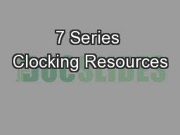 7 Series Clocking Resources