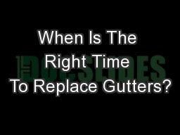 When Is The Right Time To Replace Gutters?