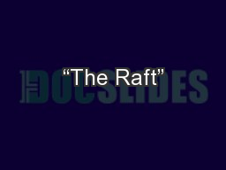 """The Raft"" PowerPoint Presentation, PPT - DocSlides"