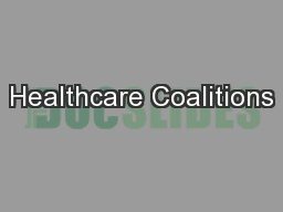 Healthcare Coalitions PowerPoint PPT Presentation