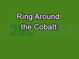 Ring Around the Cobalt: