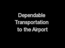 Dependable Transportation to the Airport PowerPoint PPT Presentation