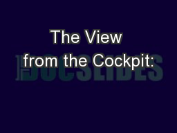 The View from the Cockpit: PowerPoint PPT Presentation