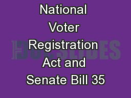 National Voter Registration Act and Senate Bill 35 PowerPoint PPT Presentation