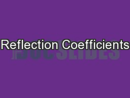 Reflection Coefficients PowerPoint PPT Presentation