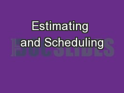 Estimating and Scheduling