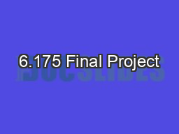 6.175 Final Project PowerPoint PPT Presentation