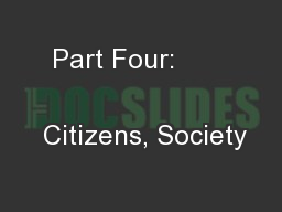 Part Four:                               Citizens, Society