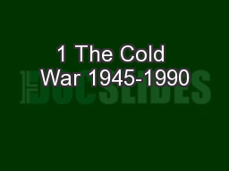 1 The Cold War 1945-1990 PowerPoint PPT Presentation