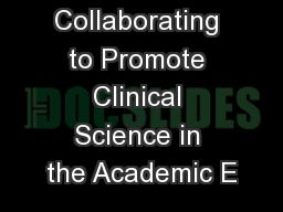 Collaborating to Promote Clinical Science in the Academic E
