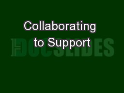 Collaborating to Support PowerPoint PPT Presentation