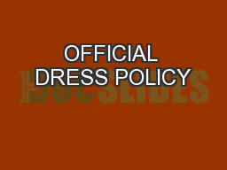 OFFICIAL DRESS POLICY