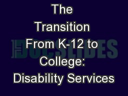 The Transition From K-12 to College: Disability Services