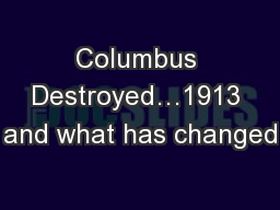 Columbus Destroyed…1913 and what has changed