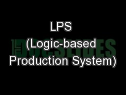 LPS (Logic-based Production System) PowerPoint PPT Presentation