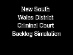 New South Wales District Criminal Court Backlog Simulation
