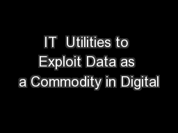 IT  Utilities to Exploit Data as a Commodity in Digital