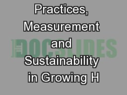 Best Practices, Measurement and Sustainability in Growing H