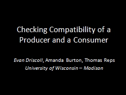 Checking Compatibility of a Producer and a Consumer