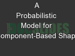 A Probabilistic Model for Component-Based Shape
