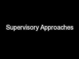 Supervisory Approaches PowerPoint PPT Presentation