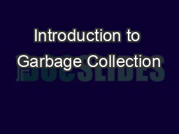 Introduction to Garbage Collection