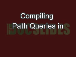 Compiling Path Queries in
