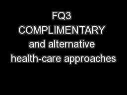 FQ3 COMPLIMENTARY and alternative health-care approaches