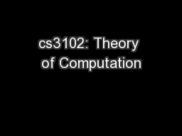 cs3102: Theory of Computation PowerPoint Presentation, PPT - DocSlides