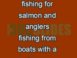 Oregon Ocean Sport Salmon Seasons Statewide Restrictions  Anglers fishing for salmon and anglers fishing from boats with a salmon on board are limited to no more than  single point barbless hooks per