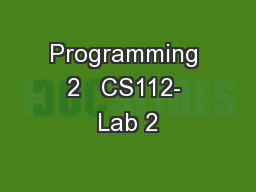 Programming 2   CS112- Lab 2 PowerPoint Presentation, PPT - DocSlides