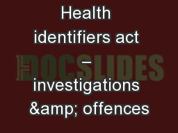 Health identifiers act – investigations & offences