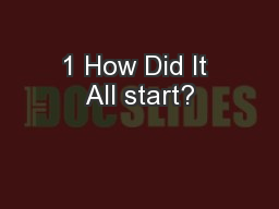 1 How Did It All start?