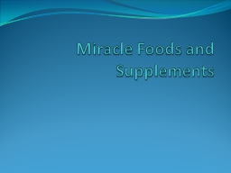 Miracle Foods and Supplements