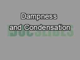 Dampness and Condensation