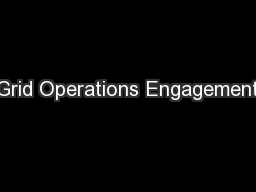 Grid Operations Engagement