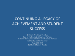 CONTINUING A LEGACY OF ACHIEVEMENT AND STUDENT SUCCESS