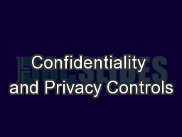 Confidentiality and Privacy Controls