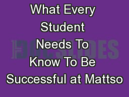 What Every Student Needs To Know To Be Successful at Mattso