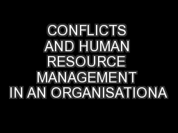 CONFLICTS AND HUMAN RESOURCE MANAGEMENT IN AN ORGANISATIONA