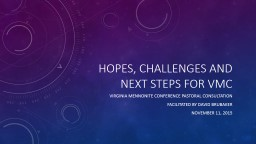 Hopes, challenges and next steps for