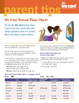 parent tips    Fill out the We Can Screen Time Chart to see how much time your family spends in front of a screen