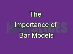 The Importance of Bar Models PowerPoint PPT Presentation