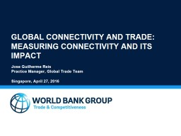 Global connectivity and Trade: Measuring Connectivity and i