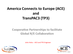 America Connects to Europe (ACE) and