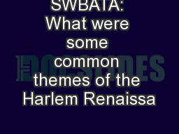 SWBATA: What were some common themes of the Harlem Renaissa