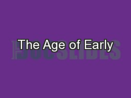 The Age of Early PowerPoint PPT Presentation