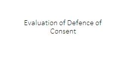 Evaluation of Defence of Consent PowerPoint PPT Presentation